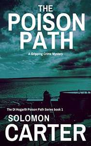 Latest Soloman Carter - The Poison Path: A Gripping Detective Crime Mystery Kindle Edition - Free Download @ Amazon