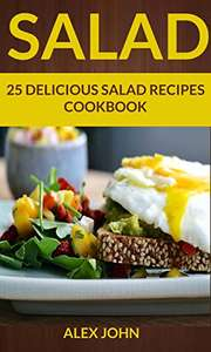 Salad: 25 Delicious Salad Recipes Cookbook - Kindle Edition - Free @ Amazon