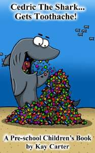 Cedric The Shark Gets Toothache Kindle FREE @ Amazon