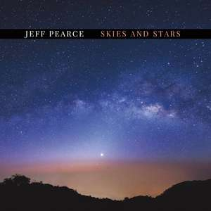 Relaxing Music - Jeff Pearce - Skies and Stars (Full Album) - Free (One Week Only)@ Bandcamp