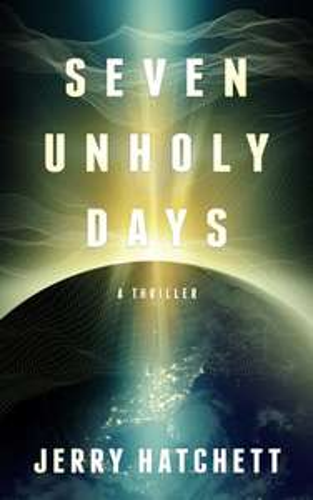 Free ebook - Seven Unholy Days: Matt Decker Book 1 @ Amazon