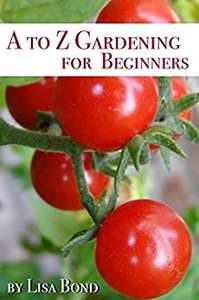 A to Z Gardening for Beginners Kindle Edition Free on Amazon