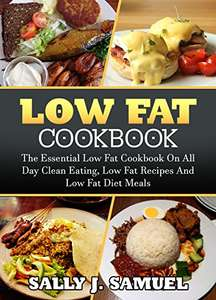 Low Fat Cookbook: The Essential Low Fat Cookbook On All Day Clean Eating - Free @ Amazon Kindle