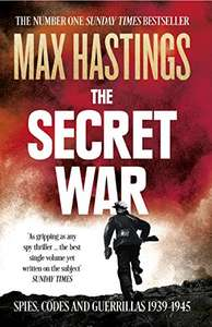 The Secret War: Spies, Codes and Guerrillas 1939–1945 Kindle Edition - 99p @ Amazon