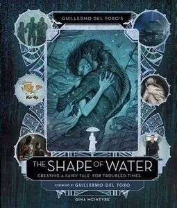 Guillermo del Toro's The Shape of Water: Creating a Fairy Tale for Troubled Times - £10 Delivered (With Code) @ The Works