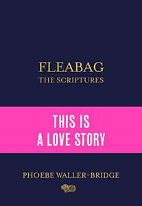 Fleabag: The Scriptures: The Sunday Times Bestseller. Kindle Edition - 99p @ Amazon