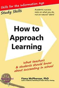 How to Approach Learning: What teachers and students should know about succeeding in school FREE Kindle Ebook @ Amazon