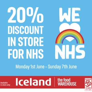 20% Discount to NHS Staff From June 1-7 @ Iceland (In Store only)