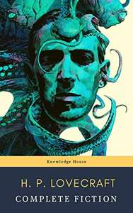 The Complete Fiction of H. P. Lovecraft - Kindle Edition now Free @ Amazon