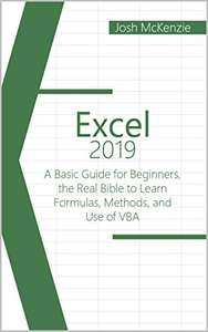 Free ebook - Excel 2019: A Basic Guide for Beginners, the Real Bible to Learn Formulas, Methods and Use of VBA @ Amazon
