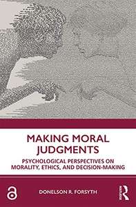 Making Moral Judgments: Psychological Perspectives on Morality, Ethics, and Decision-Making FREE Kindle Ebook @ Amazon