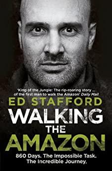'Walking the Amazon' Ed Stafford Kindle Edition 99p @ Amazon UK