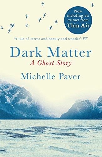 Dark Matter - Michelle Paver Ebook 99p at Amazon Kindle