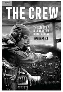 David Price - The Crew: The Story of a Lancaster Bomber Crew. Kindle Ed - Now 99p @ Amazon
