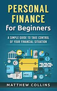 Personal Finance for Beginners - A Simple Guide to Take Control of Your Financial Situation Kindle Edition free on Amazon