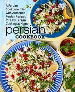 A Persian Cookbook Filled with Authentic Recipes for Easy Cooking FREE Kindle Ebook @ Amazon