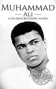 Muhammed Ali: A Life From Beginning To End - Kindle Edition now Free @ Amazon
