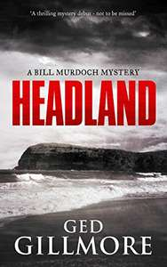 Crime Thriller - Headland (A Bill Murdoch Mystery Book 1) Kindle Edition - Free @ Amazon