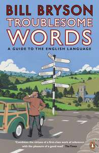 Troublesome Words by Bill Bryson - £1.99 Kindle edition via Amazon