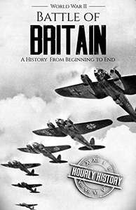 Battle of Britain - World War II: A History From Beginning to End Kindle Edition now Free @ Amazon