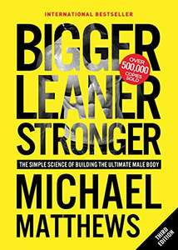 Bigger, Leaner, Stronger by Michael Matthews £0.99 - Kindle edition @ Amazon