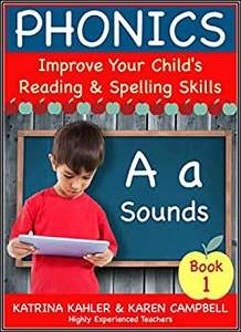 PHONICS - A Sounds - Book 1: Improve Your Child's Spelling and Reading Skills Free For Kindle via Amazon