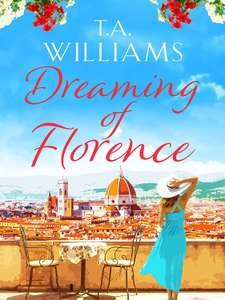 Dreaming Of Florence by TA Williams (Amazon Kindle) Free @ Amazon