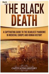 The Black Death: A Guide to the Deadliest Pandemic in Medieval Europe and Human History - Free Kindle Edition @ Amazon