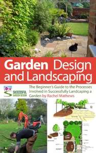 Garden Design and Landscaping - The Beginner's Guide - Kindle Edition Free @ Amazon