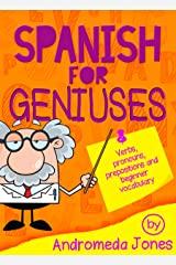 Spanish for Geniuses:Beginner grammar and vocabulary (Spanish for Geniuses series Book 1) free for Kindle @ Amazon