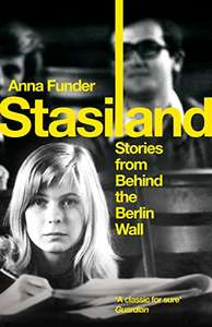 Anna Funder - Stasiland: Stories from Behind the Berlin Wall (ebook for Kindle) - 99p @ Amazon