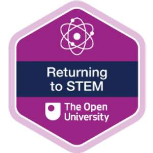 Returning to STEM - Free Digital Badged course @ OpenLearn