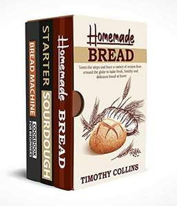 Homemade bread: 3 Books In 1: The Complete Guide For Baking Bread At Home - Free Kindle Edition @ Amazon