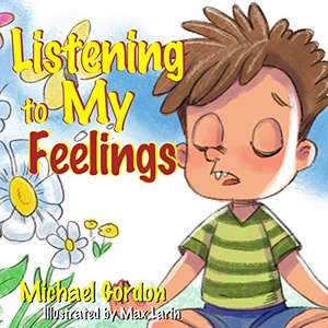 Kids Self-Regulation Books (Listening to My Feelings | When I Lose My Temper + more ) by Michael Gordon - Kindle Edition now Free @ Amazon