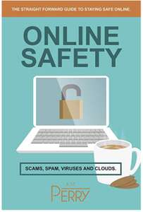 Online Safety: Scams, SPAM, Viruses and Clouds (Cyber Security Community Book 1) Kindle Edition - Free @ Amazon