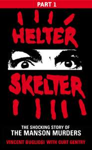 Helter Skelter: Part One of the Shocking Manson Murders - free Kindle edition @ Amazon