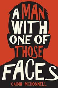 A Man With One of Those Faces - Caimh McDonnell Kindle Edition 99p @ Amazon