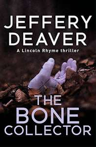 The Bone Collector by Jeffery Deaver Kindle Lincoln Rhyme book 1 99p @ Amazon