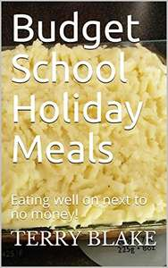 free kindle book: Budget School Holiday Meals: Eating well on next to no money @ Amazon