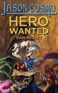Hero Wanted (Jason Cosmo Book 1)Kindle Edition byDan McGirt(Author) - Free