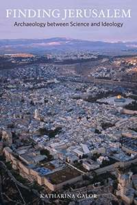 Finding Jerusalem: Archaeology between Science and Ideology Kindle Edition free @ amazon