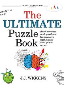 The Ultimate Puzzle + Riddle Book (Brain Teasers, Puzzle, Math Problems, Visual Exercises, Word Game, & More) - Kindle Ed. now Free @ Amazon