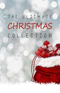 The Ultimate Christmas Collection: 150+ authors & 400+ Christmas Novels, Stories, Poems, Carols & Legends FREE Kindle Book