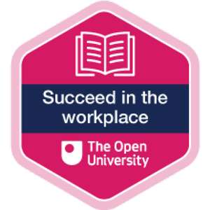 Succeed in the Workplace - Free Digital Badged course, CPD endorsed @ OpenLearn
