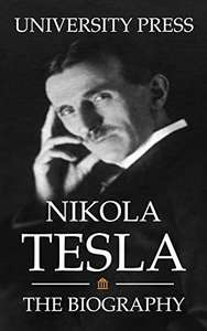 Nikola Tesla: The Biography Kindle Edition - Free Download @ Amazon