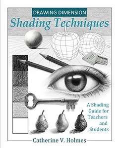 Drawing Dimension : Shading Techniques - A Shading Guide for Drawing Cool Stuff - Kindle Edition now Free @ Amazon