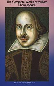 The Complete Works of William Shakespeare - Kindle Edition now Free @ Amazon