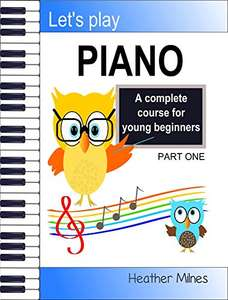 Let's Play Piano: A Complete Course for Young Beginners - Kindle Edition now Free @ Amazon