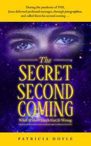 The Secret Second Coming: What If the Church Got It Wrong Free at Amazon Kindle