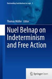 Nuel Belnap on Indeterminism and Free Action (2004 edition) - Free Kindle Edition @ Amazon